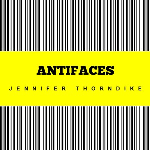 Antifaces - Jennifer Thorndike